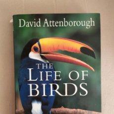 Libros de segunda mano: THE LIFE OF BIRDS DAVID ATTENBOROUGH BBC LA VIDA DE LOS PAJAROS AVES. Lote 194677013