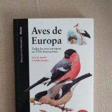Libros de segunda mano: AVES DE EUROPA TODAS LAS AVES EUROPEAS EN 1700 ILUSTRACIONES PETER H BARTHEL PASCHALIS DOUGALIS. Lote 194677525