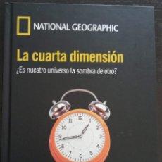 Libros de segunda mano de Ciencias: LA CUARTA DIMENSIÓN ¿ES NUESTRO UNIVERSO LA SOMBRA DE OTRO? NATIONAL GEOGRAPHIC . Lote 194691955