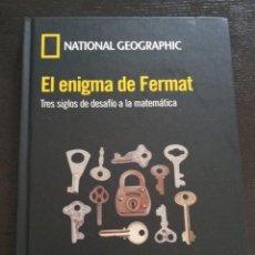 Libros de segunda mano de Ciencias: EL ENIGMA DE FERMAT. TRES SIGLOS DE DESAFÍO A LA MATEMÁTICA. NATIONAL GEOGRAPHIC. Lote 194692090