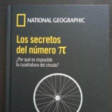 Libros de segunda mano de Ciencias: LOS SECRETOS DEL NÚMERO PI ¿POR QUÉ ES IMPOSIBLE LA CUADRATURA DEL CÍRCULO? NATIONAL GEOGRAPHIC . Lote 194692580