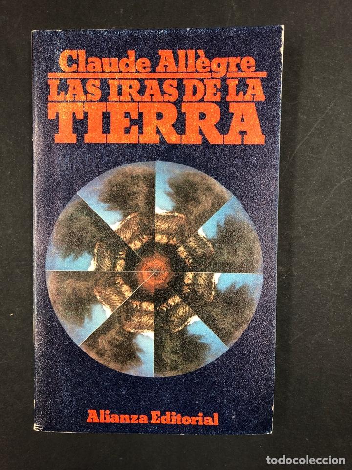 LAS IRAS DE LA TIERRA - CLAUDE ALLÈGRE - Nº 1427 ALIANZA EDITORIAL 1ª EDICION 1989 (Libros de Segunda Mano - Ciencias, Manuales y Oficios - Paleontología y Geología)