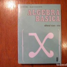 Libros de segunda mano de Ciencias: LIBRO ÁLGEBRA BÁSICA EDITORIAL VICENS VIVES. Lote 194713732