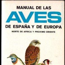 Libros de segunda mano: MANUAL DE LAS AVES DE ESPAÑA Y DE EUROPA, NORTE DE ÁFRICA Y PRÓXIMO ORIENTE (OMEGA, 1975). Lote 194717242