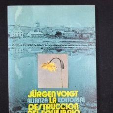 Libros de segunda mano: LA DESTRUCCION DEL EQUILIBRIO BIOLOGICO - JÜRGEN VOIGT - Nº294 ALIANZA EDITORIAL 2ª ED. 1980. Lote 194718605