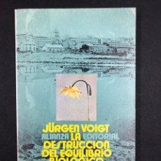 Libros de segunda mano: LA DESTRUCCION DEL EQUILIBRIO BIOLOGICO - JÜRGEN VOIGT - Nº294 ALIANZA EDITORIAL 2ª ED. 1980. Lote 194718938