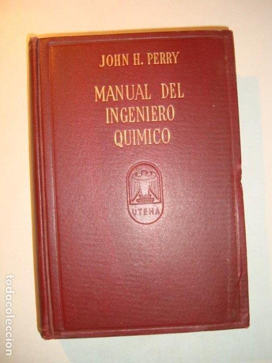 Libros de segunda mano de Ciencias: MANUAL DEL INGENIERO QUÍMICO TOMOS I Y II COMPLETO - JOHN H. PERRY - UTEHA MÉXICO 1959 - Foto 8 - 194720701