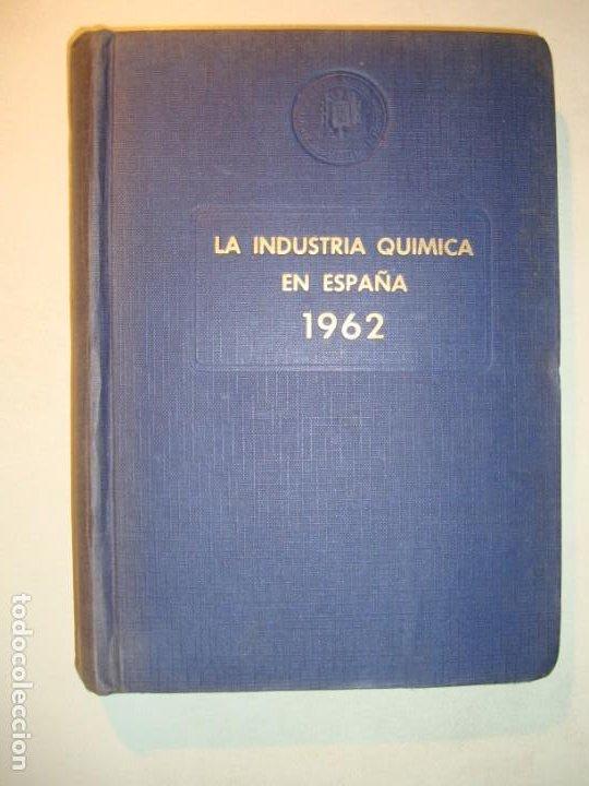 LA INDUSTRIA QUÍMICA EN ESPAÑA 1962 - COMISIÓN ASESORA ESTUDIOS TÉCNICOS INDUSTRIA QUÍMICA ESPAÑOLA (Libros de Segunda Mano - Ciencias, Manuales y Oficios - Física, Química y Matemáticas)