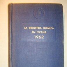 Libros de segunda mano de Ciencias: LA INDUSTRIA QUÍMICA EN ESPAÑA 1962 - COMISIÓN ASESORA ESTUDIOS TÉCNICOS INDUSTRIA QUÍMICA ESPAÑOLA. Lote 194724962
