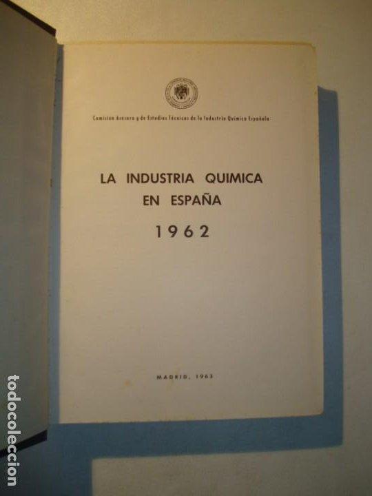 Libros de segunda mano de Ciencias: LA INDUSTRIA QUÍMICA EN ESPAÑA 1962 - COMISIÓN ASESORA ESTUDIOS TÉCNICOS INDUSTRIA QUÍMICA ESPAÑOLA - Foto 4 - 194724962