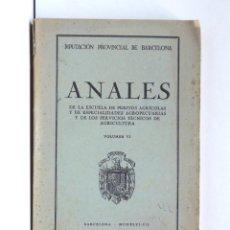 Libros de segunda mano: ANALES – ESCUELA DE PÉRITOS AGRÍCOLAS – VOLUMEN VI – BARCELONA 1946-47. Lote 194727341