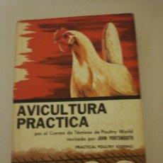 Libros de segunda mano: AVICULTURA PRÁCTICA, POR EL CUERPO DE TÉCNICOS DE POULTRY WORLD, REVISADO POR JOHN PORTSMOUTH . Lote 194744128