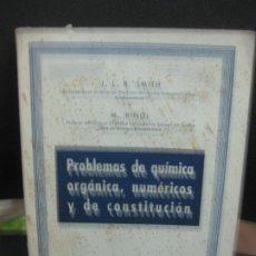 Libros de segunda mano de Ciencias: SMITH - RINDL. PROBLEMAS DE QUIMICA ORGANICA, NUMERICOS Y DE CONSTITUCION. EDITORIAL ALHAMBRA 1955.. Lote 194757127