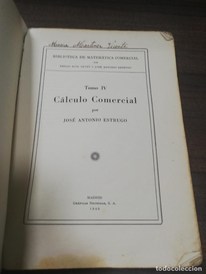 Libros de segunda mano de Ciencias: CALCULO COMERCIAL. TOMO IV. JOSE ANTONIO ESTRUGO. FASCICULO I. 1949. - Foto 2 - 194761351