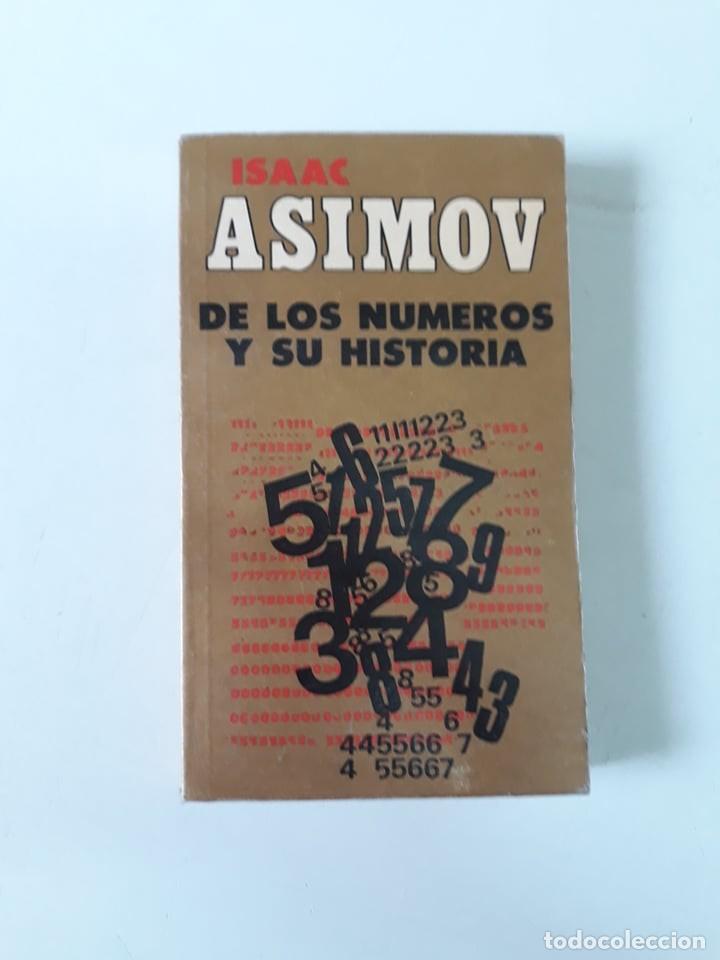 DE LOS NÚMEROS Y SU HISTORIA - ISAAC ASIMOV (Libros de Segunda Mano - Ciencias, Manuales y Oficios - Física, Química y Matemáticas)