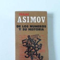 Libros de segunda mano de Ciencias: DE LOS NÚMEROS Y SU HISTORIA - ISAAC ASIMOV. Lote 194776865