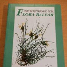 Libros de segunda mano: CLAUS DE DETERMINACIÓ DE LA FLORA BALEAR (L. GIL / L. LLORENS). Lote 194788833
