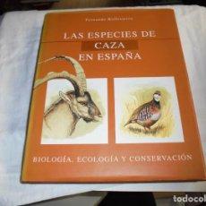 Libros de segunda mano: LAS ESPECIES DE CAZA EN ESPAÑA.BIOLOGIA,ECOLOGIA Y CONSERVACION.FERNANDO BALLESTEROS.OVIEDO 1998. Lote 194789427