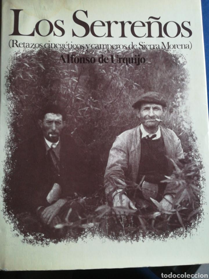 LOS SERREÑOS RETAZOS CINEGETICOS DE SIERRA MORENA ALFONSO URQUIJO 1986 (Libros de Segunda Mano - Ciencias, Manuales y Oficios - Biología y Botánica)