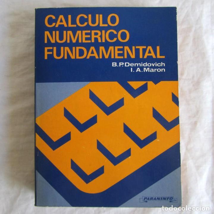 CÁLCULO NUMÉRICO FUNDAMENTAL, B.P. DEMIDOVICH, I.A. MARON 1985 (Libros de Segunda Mano - Ciencias, Manuales y Oficios - Física, Química y Matemáticas)