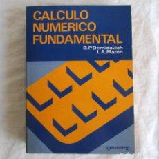 Libros de segunda mano de Ciencias: CÁLCULO NUMÉRICO FUNDAMENTAL, B.P. DEMIDOVICH, I.A. MARON 1985. Lote 194876428