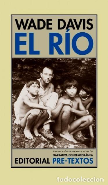 DAVIS - EL RÍO. EXPLORACIONES SELVA AMAZÓNICA - ETNOBOTÁNICA - SCHULTES - PLANTA DE LA COCA (Libros de Segunda Mano - Ciencias, Manuales y Oficios - Biología y Botánica)