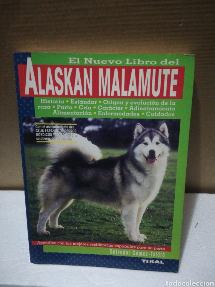 EL NUEVO LIBRO DEL ALASKAN MALAMUTE. SALVADOR GÓMEZ TOLDRA (Libros de Segunda Mano - Ciencias, Manuales y Oficios - Biología y Botánica)