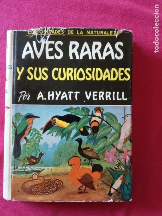 AVES RARAS Y SUS CURIOSIDADES. A. HYATT VERRILL. (Libros de Segunda Mano - Ciencias, Manuales y Oficios - Biología y Botánica)