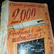 Libros de segunda mano de Ciencias: ÚNICO? 2000 PROBLEMAS DE MATEMÁTICAS BACHILLER ELEMENTAL CURSOS I II III RICARDO GARCÍA ROCA. Lote 194905936