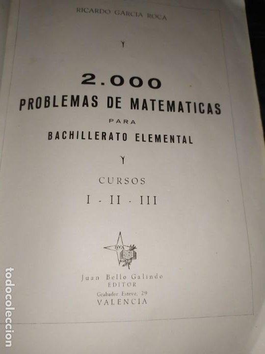 Libros de segunda mano de Ciencias: ÚNICO? 2000 PROBLEMAS DE MATEMÁTICAS BACHILLER ELEMENTAL CURSOS I II III RICARDO GARCÍA ROCA - Foto 18 - 194905936