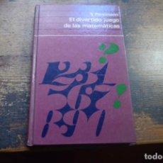Libros de segunda mano de Ciencias: EL DIVERTIDO JUEGO DE LAS MATEMATICAS, Y. PERELMANN, CIRCULO DE LECTORES, 1973. Lote 194914950
