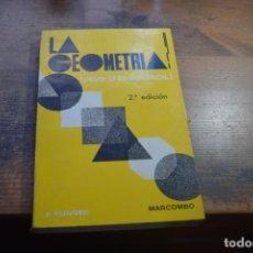 Libros de segunda mano de Ciencias: LA GEOMETRIA, PERO SI ES MUY FACIL, F. KLINGER, MARCOMBO, 1962. Lote 194915533