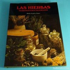Libros de segunda mano: LAS HIERBAS. HERBORISTERIA VALENCIANA . MARÍA ÁNGELES ARAZO. VICENT GARCIA EDITOR. Lote 194938671