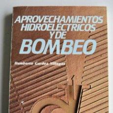 Libros de segunda mano de Ciencias: HUMBERTO GARDEA VILLEGAS. APROVECHAMIENTOS HIDROÉLECTRICOS Y DE BOMBEO. EDITOR TRILLAS. 1ª ED, 1992. Lote 194946500