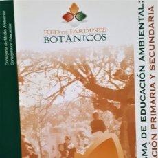 Libros de segunda mano: RED DE JARDINES BOTÁNICOS. PROGRAMA DE EDUCACIÓN AMBIENTAL. DOS LIBROS Y UNA CARPETA CON FICHAS.. Lote 194960520