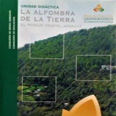 Libros de segunda mano: LA ALFOMBRA DE LA TIERRA. EL PAISAJE VEGETAL ANDALUZ. UNIDAD DIDÁCTICA.. Lote 194960961