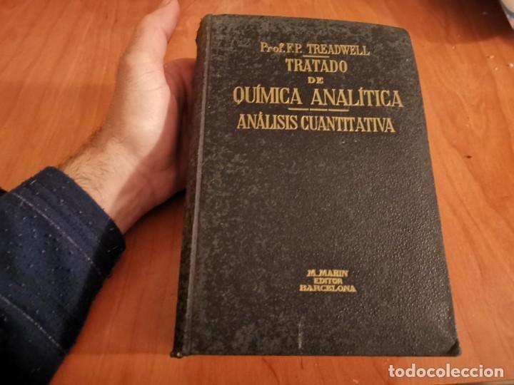 TRATADO DE QUÍMICA ANALÍTICA ANÁLISIS CUANTITATIVA PROF. TREADWELL ED. MARÍN 1941 (Libros de Segunda Mano - Ciencias, Manuales y Oficios - Física, Química y Matemáticas)