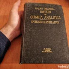 Libros de segunda mano de Ciencias: TRATADO DE QUÍMICA ANALÍTICA ANÁLISIS CUANTITATIVA PROF. TREADWELL ED. MARÍN 1941. Lote 194973163