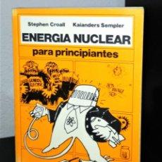 Libros de segunda mano de Ciencias: ENERGIA NUCLEAR PARA PRINCIPIANTES DE STEPHEN CROALL. Lote 194973583