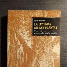 Libros de segunda mano: LA LEYENDA DE LAS PLANTAS CARLOS MENDOZA EDITORIAL ALTA FULLA. Lote 194974755
