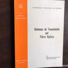 Libros de segunda mano de Ciencias: SISTEMAS DE TRANSMISIÓN POR FIBRA ÓPTICA. JOSÉ MARÍA HERNANDO. Lote 194980188