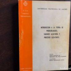 Libros de segunda mano de Ciencias: INTRODUCCIÓN A LA TEORÍA DE PROBABILIDADES. VARIABLE ALEATORIA Y PROCESOS ALEATORIOS. Lote 194980231