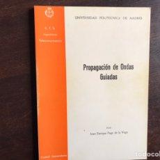 Libros de segunda mano de Ciencias: PROPAGACIÓN DE ONDAS GUIADAS. JUAN ENRIQUE PAGE DE LA VEGA. Lote 194980252