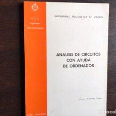 Libros de segunda mano de Ciencias: ANÁLISIS DE CIRCUITOS CON AYUDA DE ORDENADOR. WSEWOLOD WARZANSKYJ. Lote 194980321