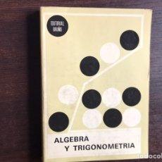 Libros de segunda mano de Ciencias: ÁLGEBRA Y TRIGONOMETRÍA. BRUÑO 74. Lote 194981751