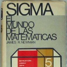 Libros de segunda mano de Ciencias: EL MUNDO DE LAS MATEMÁTICAS TOMO 5 - SIGMA - JAMES R. NEWMAN - GRIJALBO 1969 - VER INDICE. Lote 194987890