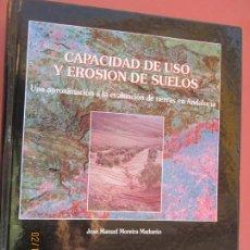 Libros de segunda mano: CAPACIDAD DE USO Y EROSIÓN DE SUELOS - JOSÉ M. MOREIRA MADUEÑO - J. DE ANDALUCÍA 1991. . Lote 195000265