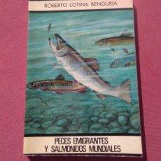 Libros de segunda mano: PECES EMIGRANTES Y SALMONIDOS MUNDIALES. ROBERTO LOTINA BENGURIA. 19752. Lote 195012592