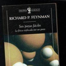 Libros de segunda mano de Ciencias: SEIS PIEZAS FÁCILES. LA FÍSICA EXPLICADA POR UN GENIO. RICHARD P. FEYNMAN. Lote 195013300