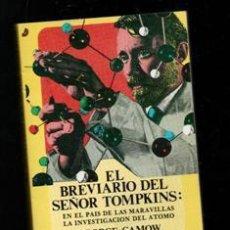Libros de segunda mano de Ciencias: EL BREVIARIO DEL SEÑOR TOMPKINS: GEORGE GAMOW. Lote 195013310